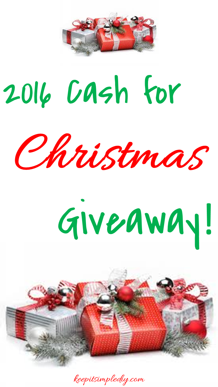Cash For Christmas: 2016 Giveaway! - Keep it Simple, DIY