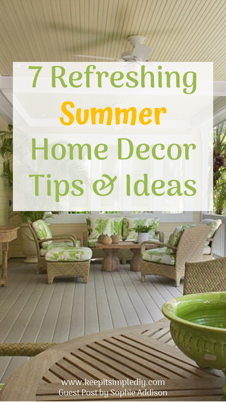 7 refreshing summer home decor tips ideas keep it for Home decor advice