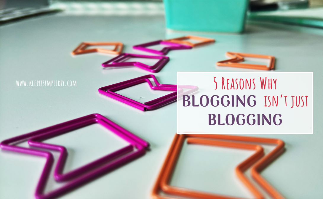 5 Reasons Why Blogging isn't just Blogging Featured